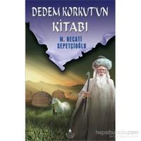 Dedem Korkut'un Kitabı - Mustafa Necati Sepetçioğlu