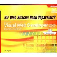 Bir Web Sitesini Nasıl Yaparsınız? Visual Web Developer 2005
