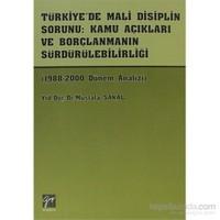 Türkiye'de Mali Disiplin Sorunu: Kamu Açıkları Ve Borçlanmanın Sürdürülebilirliği