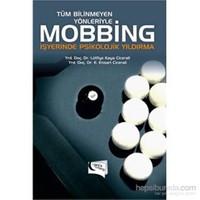 Tüm Bilinmeyen Yönleriyle Mobbing