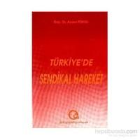Türkiye''de Sendikal Hareket