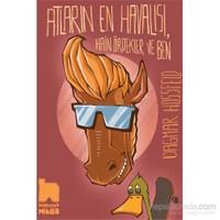 Atların En Havalısı, Hain Ördekler Ve Ben-Dagmar Hossfeld