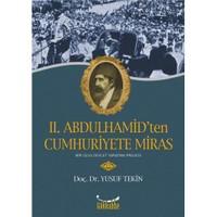 II. Abdülhamid'ten Cumhuriyete Miras