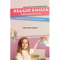 Reggio Emilia Yaklaşımıyla Harika Çocuk Yetiştirmek - Louise Boyd Cadwell