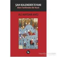 Şah Kalender İsyanı - Alevi Tarihinden Bir Kesit
