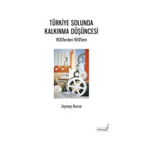 Türkiye Solunda Kalkınma Düşüncesi - 1920'lerden 1960'lara - Zeynep Bursa