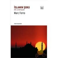 İslamın Şoku - XVIII. Ve XXI. Yüzyıllar