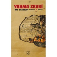 Yakma Zevki (Fahrenheit 451 Öyküleri) - Ray Bradbury