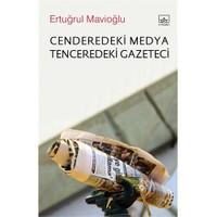 Cenderedeki Medya Tenceredeki Gazeteci-Ertuğrul Mavioğlu