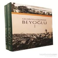 Geçmişten Günümüze Beyoğlu I- II (2 Cilt Kutulu)