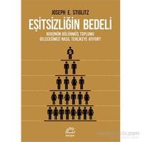 Eşitsizliğin Bedeli - Bugünün Bölünmüş Toplumu Geleceğimizi - Joseph E. Stiglitz