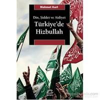 Türkiye'De Hizbullah Din, Şiddet Ve Aidiyet-Mehmet Kurt