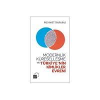 Modernlik, Küreselleşme ve Türkiye'nin Kimlikler Evreni-Mehmet Karakaş
