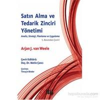 Satın Alma ve Tedarik Zinciri Yönetimi Analiz, Strateji, Planlama ve Uygulama 5.Basımdan Çeviri - Arjan J.van Weele