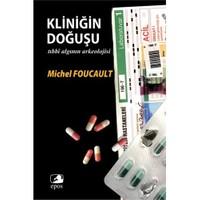 Kliniğin Doğuşu-Michel Foucault
