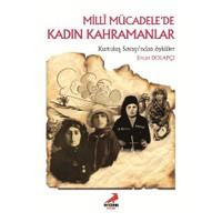 Milli Mücadelede Kadın Kahramanlar - Ercan Dolapçı
