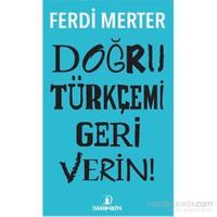 Doğru Türkçemi Geri Verin-Ferdi Merter