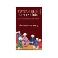 Tutsan Elini Ben Fakirin / Osmanlı Edebiyatında Hamilik Geleneği