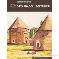 Süheyl Ünver'in Orta Anadolu Defterleri