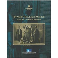 İstanbul Mevlevihaneleri - Mawlawi Lodges of İstanbul