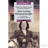 Müphem Bir Kadının Feminist Biyografi İle Kurgulanışı - Bir Sefirenin Özel Arşivine Yolculuk-Bahar Gökpınar