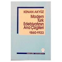 Modern Türk Edebiyatının Ana Çizgileri 1860 - 1923 - Kenan AKYÜZ