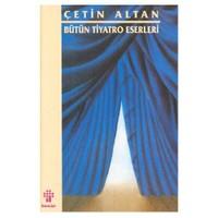 Çetin Altan - Bütün Tiyatro Eserleri