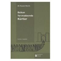 Balkan Yarımadasında Kürtler - Ali Husein Kerim