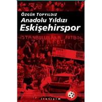 Anadolu Yıldızı Eskişehirspor-Özgür Topyıldız