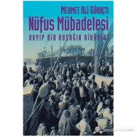 Nüfus Mübadelesi Kayıp Bir Kuşağın Hikâyesi-Mehmet Ali Gökaçtı