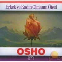Erkek Ve Kadın Olmanın Ötesi - Osho (Bhagwan Shree Rajneesh)