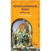 Konstantinapolis Düştü - Steven Runciman