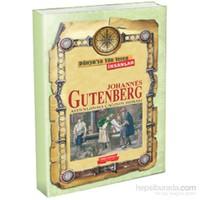 Johannes Gutenberg Matbaanın Bulucusu