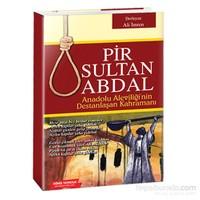 Pir Sultan Abdal: Anadolu Aleviliğinin Destanlaşan Kahramanı