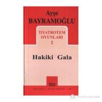 Tiyatrotem Oyunları 2 - Hakiki Gala-Ayşe Bayramoğlu