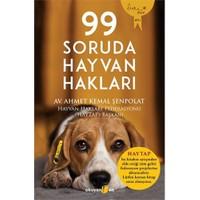 99 Soruda Hayvan Hakları - Ahmet Kemal Şenpolat