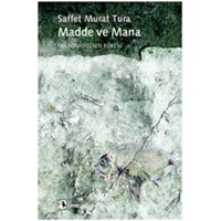 Madde ve Mana - Saffet Murat Tura