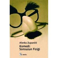 Komedi: Sonsuzun Fiziği - Alenka Zupancic