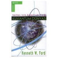 Kuvantum Dünyası / Herkes İçin Kuvantum Fiziği-Kenneth W. Ford