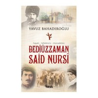 Bediüzzaman Said Nursi - Yavuz Bahadıroğlu