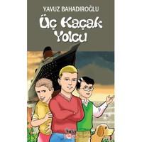 Üç Kaçak Yolcu - Yavuz Bahadıroğlu