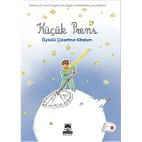 Küçük Prens Öykülü Çıkartma Kitabım-Kolektif