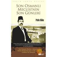 Son Osmanlı Meclisin Son Günleri