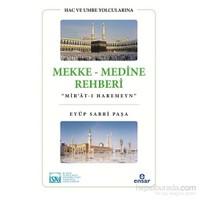 """Hac Ve Umre Yolcularına Mekke Medine Rehberi """"Mir'ât-I Harameyn"""""""