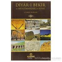 Diyar-I Bekir Ve Müslümanlarca Fethi