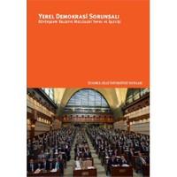 Yerel Demokrasi Sorunsalı: Büyükşehir Belediye Meclisleri Yapısı Ve İşleyişi