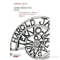 Tekno-Mağara'Nın Ötesi (Milenyumsonrası Kültür İçin Gerilla Yazarın Rehberi)-Harold Jaffe