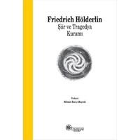 Şiir Ve Tragedya Kuramı-Friedrich Hölderlin