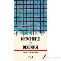 Diktacı Tutum Ve Demokrasi-Selahattin Ertürk
