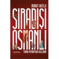 Sıradışı Osmanlı: Tarih Ayrıntıda Gizlidir